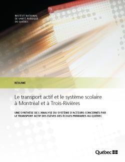Le transport actif et le système scolaire à Montréal et à Trois-Rivières : une synthèse de l'analyse du système d'acteurs concernés par le transport actif des élèves des écoles primaires au Québec