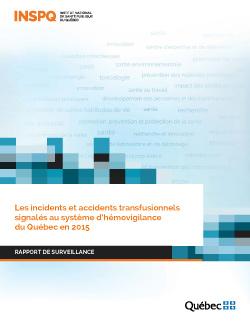 Les incidents et accidents transfusionnels signalés au système d'hémovigilance du Québec en 2015