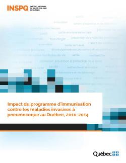 Impact du programme d'immunisation contre les maladies invasives à pneumocoque au Québec, 2010-2014