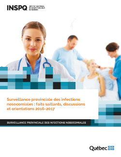 Surveillance provinciale des infections nosocomiales : faits saillants, discussions et orientations 2016-2017