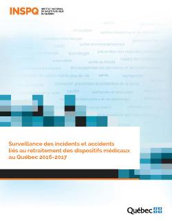 Surveillance des incidents et accidents  liés au retraitement des dispositifs médicaux au Québec 2016-2017