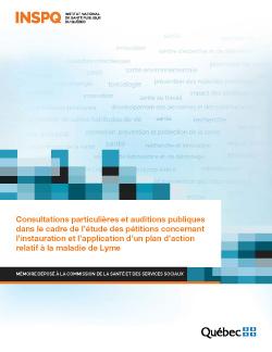 Consultations particulières et auditions publiques dans le cadre de l'étude des pétitions concernant l'instauration et l'application d'un plan d'action relatif à la maladie de Lyme