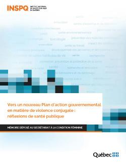 Vers un nouveau Plan d'action gouvernemental en matière de violence conjugale : réflexions de santé publique - Mémoire déposé au Secrétariat à la condition féminine