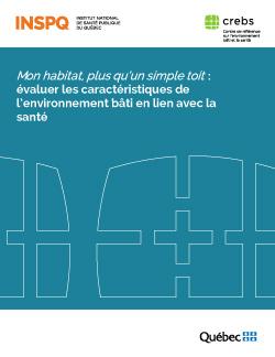 Mon habitat, plus qu'un simple toit : évaluer les caractéristiques de l'environnement bâti en lien avec la santé