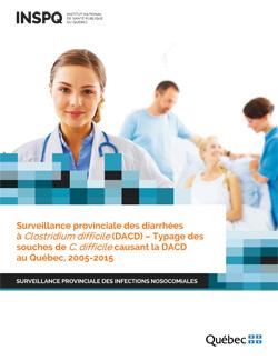 Surveillance provinciale des diarrhées à Clostridium difficile (DACD) – Typage des souches de C. difficile causant la DACD au Québec, 2005-2015