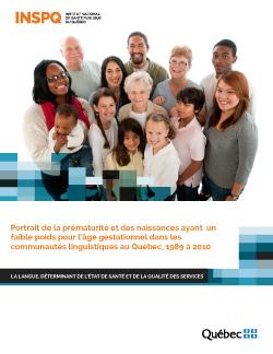 Portrait de la prématurité et des naissances ayant un faible poids pour l'âge gestationnel dans les communautés linguistiques au Québec, 1989 à 2010