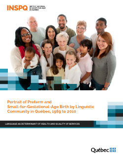 Portrait of Preterm and Small-for-Gestational-Age Birth by Linguistic Community in Québec, 1989 to 2010