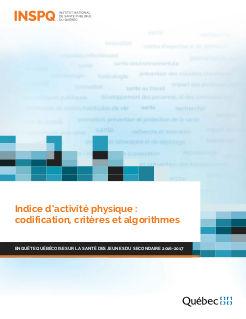 Indice d'activité physique : codification, critères et algorithmes − Enquête québécoise sur la santé des jeunes du secondaire 2016-2017