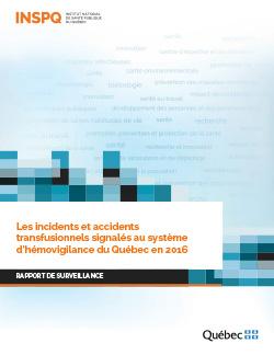 Les incidents et accidents transfusionnels signalés au système d'hémovigilance du Québec en 2016