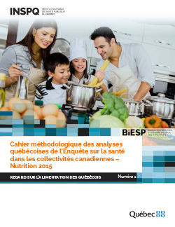 Cahier méthodologique des analyses québécoises de l'Enquête sur la santé dans les collectivités canadiennes – Nutrition 2015