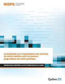Consultation sur l'organisation des services de santé mentale pour les jeunes : propositions de santé publique