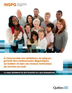 À l'intersection des définitions de langues : portrait des communautés linguistiques au Québec et dans les réseaux territoriaux de services en 2016