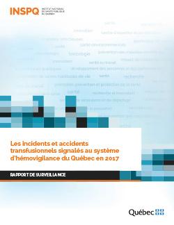 Les incidents et accidents transfusionnels signalés au système d'hémovigilance du Québec en 2017