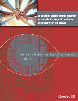 La cohésion sociale comme condition essentielle à la sécurité : définition, composantes et indicateurs