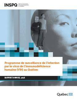 Programme de surveillance de l'infection par le virus de l'immunodéficience humaine (VIH) au Québec : rapport annuel 2018