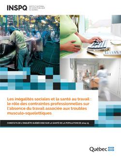 Les inégalités sociales et la santé au travail : le rôle des contraintes professionnelles sur  l'absence du travail associée aux troubles musculo-squelettiques - Constats de l'enquête québécoise sur la santé de la population de 2014-15