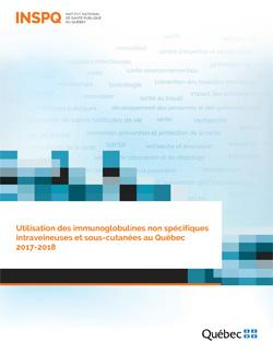 Utilisation des immunoglobulines non spécifiques intraveineuses et sous-cutanées au Québec 2017-2018