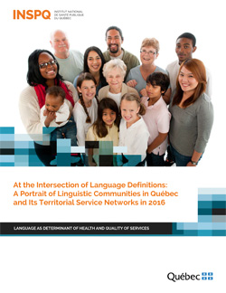 At the Intersection of Language Definitions: A Portrait of Linguistic Communities in Québec and Its Territorial Service Networks in 2016