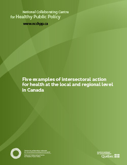 Five examples of intersectoral action for health at the local and regional level in Canada