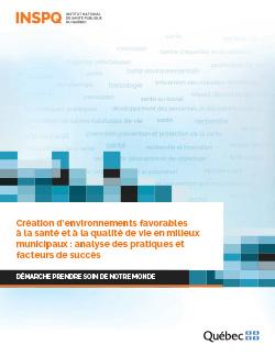 Création d'environnements favorables à la santé et à la qualité de vie en milieux municipaux : analyse des pratiques et facteurs de succès