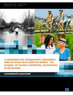 L'adaptation aux changements climatiques dans le réseau de la santé au Québec : les progrès, les facteurs facilitants, les barrières et les besoins