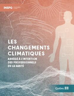 Les changements climatiques : abrégé à l'intention des professionnels de la santé