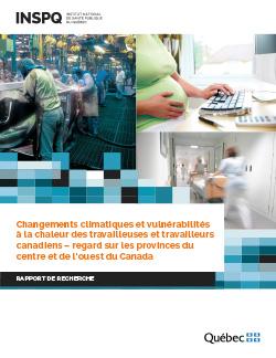 Changements climatiques et vulnérabilités à la chaleur des travailleuses et travailleurs canadiens – regard sur les provinces du centre et de l'ouest du Canada