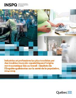 Industries et professions les plus touchées par des troubles musculo-squelettiques d'origine non traumatique liés au travail : résultats de l'Enquête québécoise sur la santé de la population, 2014-2015