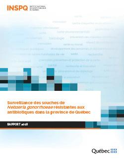 Surveillance des souches de Neisseria gonorrhoeae résistantes aux antibiotiques dans la province de Québec : rapport 2018