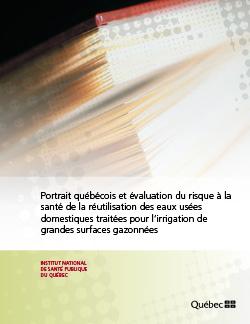 Portrait québécois et évaluation du risque à la santé de la réutilisation des eaux usées domestiques traitées pour l'irrigation de grandes surfaces gazonnées